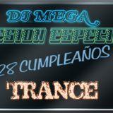 Dj Mega Sesion Especial 28 Cumpleaños (TRANCE)