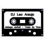 MIXTAPE REVIVAL - FESTA DO TANO - DJ LEO ARAUJO - www.awaydjs.com