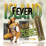 Island Fever Vol. 1: Reggae Classics Hosted By Shaggy