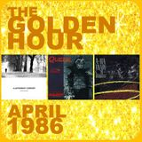 GOLDEN HOUR : APRIL 1986