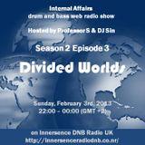 Internal Affairs radio show - S02E03 (03-02-2013) - Divided Worlds - Innersence DNB UK
