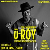 Dj Lighta's Dub to Jungle Show. THURS 7-9pm. Legacy 90.1 U-ROY BIRTHDAY SPECIAL 21.09.17