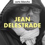Carte Blanche à Jean Delestrade