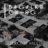 Jerome Hill @ 45 Minutes Of Techno Podcast N°8