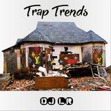 Trap Trends vol.1 by Dj Lr