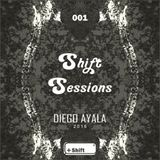 Shift Sessions #001 DIEGO AYALA