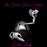 THE SMOKE HOUSE EDITION (VOL.10) - FIRST LADY