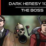 Dark Heresy 11x02 - The Boss