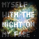 Myself, With The Night On My Face