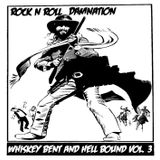 Whiskey Bent And Hell Bound Vol. 3