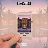 DJYEMI PRESENTs - Dubai Vibes (R&B, Hip Hop, Afro Swing, House, Trap) @DJ_YEMI