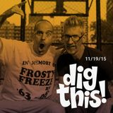 [BFF] Dig This! 11/19/15