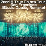 Zedd @ True Colors Tour, San Francisco [Remake]