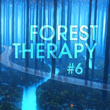 SUBPROJECT: Forest Therapy #6 (mixed by John Kitts)