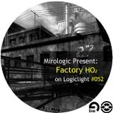 Mirologic Present: Factory HO2 on Logiclight #052