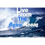 Live From the Aqua Room W/ Lord Dubious mix #24