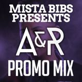 Mista Bibs - A&R The Re Up Promo Mix (Current R&B & Hip Hop)