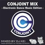 DJ KEI CONJOINT MIX - Electronic Dance Music Edition -