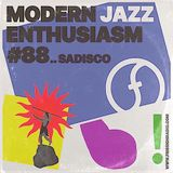 Sadisco #88 - Modern Jazz Enthusiasm