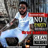 MAGICIAN FLASH - NO PARTY WITHOUT VYBZ KARTEL CLEAN MIX