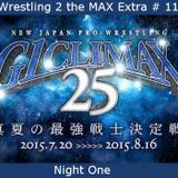 W2M Extra # 11 NJPW G1 Climax 25 Night 1