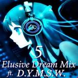 Elusive Dream Mix Vol. 5 ft DYMSW