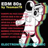 EDM 80s (Europe, Status Quo, Alphaville, Opus, G Harrisson, I Cara, B Streisand, Chew Fu, Brandy)