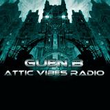 Guen.B Attic Vibes Radio 22 sep 017 |Deep tech |Progressive tech house