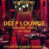 DEEP LOUNGE Volume THREE - Stylish Deep House Grooves - 01-2020