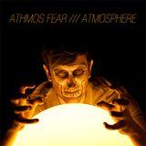 ATHMOS FEAR /// ATMOSPHERE