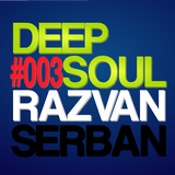 Razvan Serban - Deep Soul (#003)