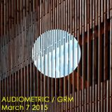 Audiometric 7 March 2°15 -  into the experimental - présences électronique paris