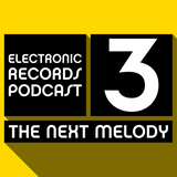 Electronic Records Podcast 3: The Next Melody