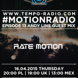 Rate Motion - #MOTIONRADIO 013 (Andy Line Guest Mix) (Tempo-Radio)