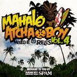 MAHALO atcha boy vol.4