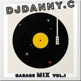 DJ Danny C - LIVE Garage Mix Vol.1