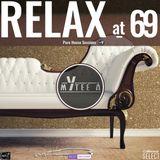 Relax @ 69 - DJ Mytee A (VOL 09)