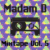 Madam D - Mixtape Vol. 5
