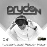 #ListenLoud Power Hour 041