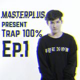 "Masterplus Shop Ep.1 present "" Trap 100% """