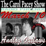 The Carol Pacey Show with special guest, Analog Outlaws, Mar 10, 2018