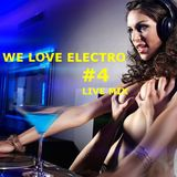 We love electro - Live mix #4