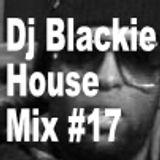 Dj Blackie House Mix #17