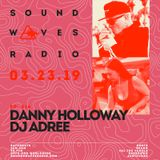 Episode 516 - Danny Holloway & DJ Adree - March 23, 2019