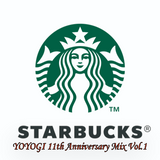Starbucks Yoyogi 11th Anniversary Mix Vol.1