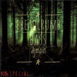 Breadcrumb Bass Mix |djmain| 30th S.P.E.C.I.A.L.