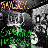 Tuckshop Community Radio and Exploding Head Sessions present GayGirl!