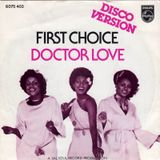 First Choice ~ Doctor Love (12' Disco Mix by Tom Moulton)