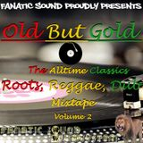 OLD BUT GOLD - The Alltime Classics Roots, Reggae, Dub Mixtape Volume 2