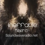 Ineffable Show,live at soundwaveradio by tekra